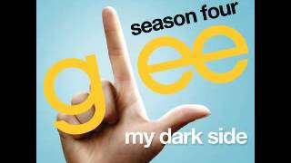 Glee - My Dark Side [Full HQ] +mp3 Download and Lyrics