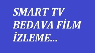 Smart tv' de bedava sınırsız film izleme şifreleri 2019