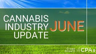 Cannabis Industry Update – June