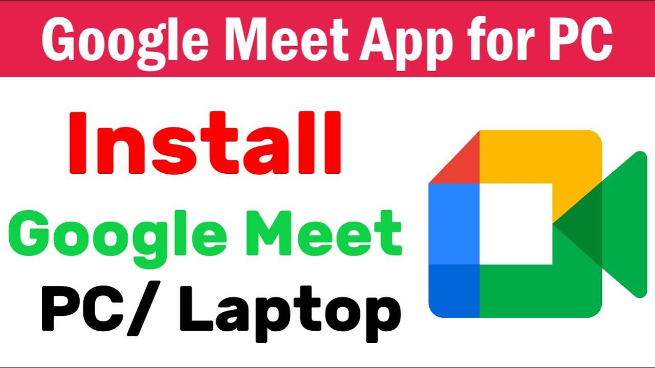 How To Download & Install Google Meet On Laptop, Desktop PC, Mac & Windows   Google Meet for Laptop