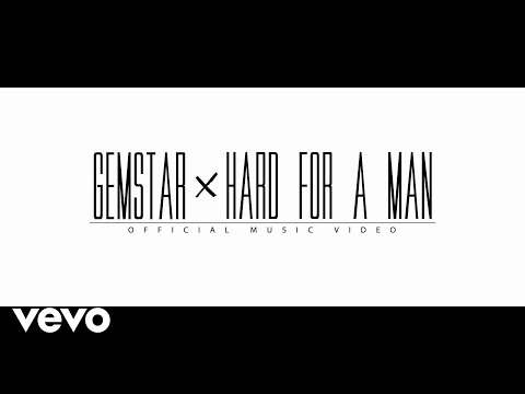Gemstar - Hard For A Man