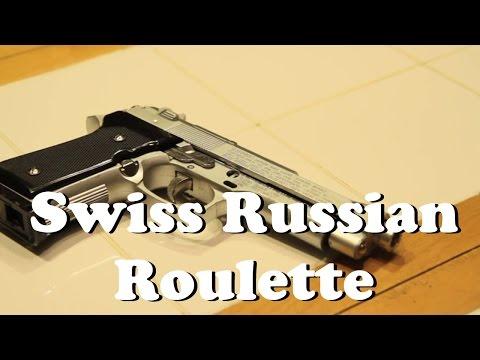 Swiss Russian Roulette