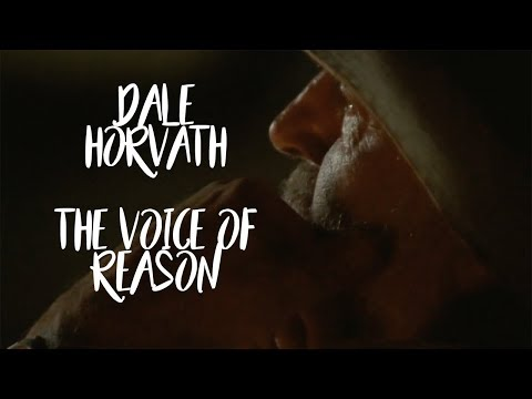 Dale Horvath || The Voice of Reason