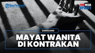Penemuan Wanita Tewas Di Kontrakan Di Sumedang Dengan Kondisi Mengenaskan, Diduga Pembunuhan