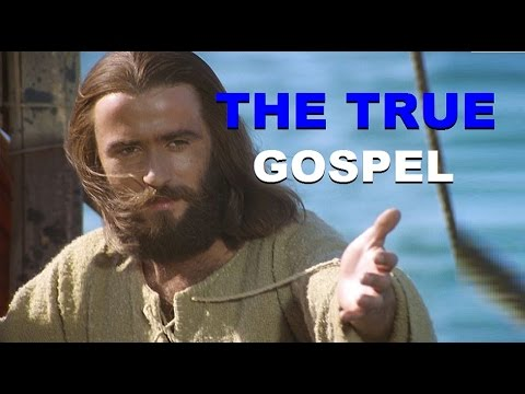 THE TRUE GOSPEL - EXPLAINED - YOU HAVE NEVER HEARD IT
