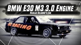BMW E30 Drift - M3 3.0 Engine - Nicolas Delorme's Car