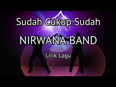 NIRWANA - Sudah Cukup Sudah ( Lirik Lagu )