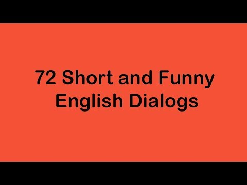 72 Short and Funny English Dialogs