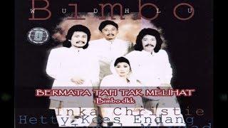 Bimbo, Hetty KE, Jamal M, Rafika D & Inka Christie - Bermata Tapi Tak Melihat (Clear Audio + Lyrics)