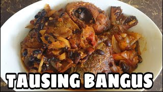 How To Cook Baฑgus with Black Beans||Tausing Bangus