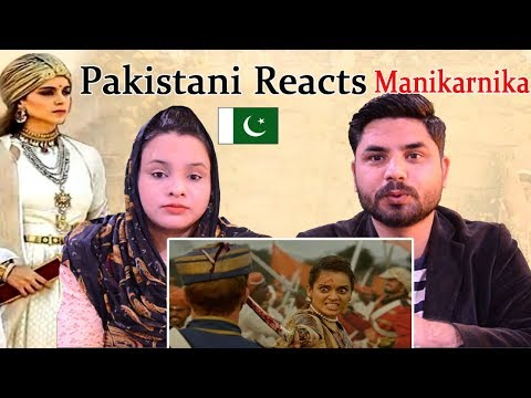 Pakistani Reacts To Manikarnika - The Queen Of Jhansi | Official Trailer | Kangana Ranaut