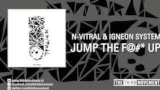 N-Vitral & Igneon System - Jump The F@#* Up