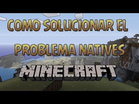 SOLUCIÓN AL PROBLEMA NATIVES EN MINECRAFT