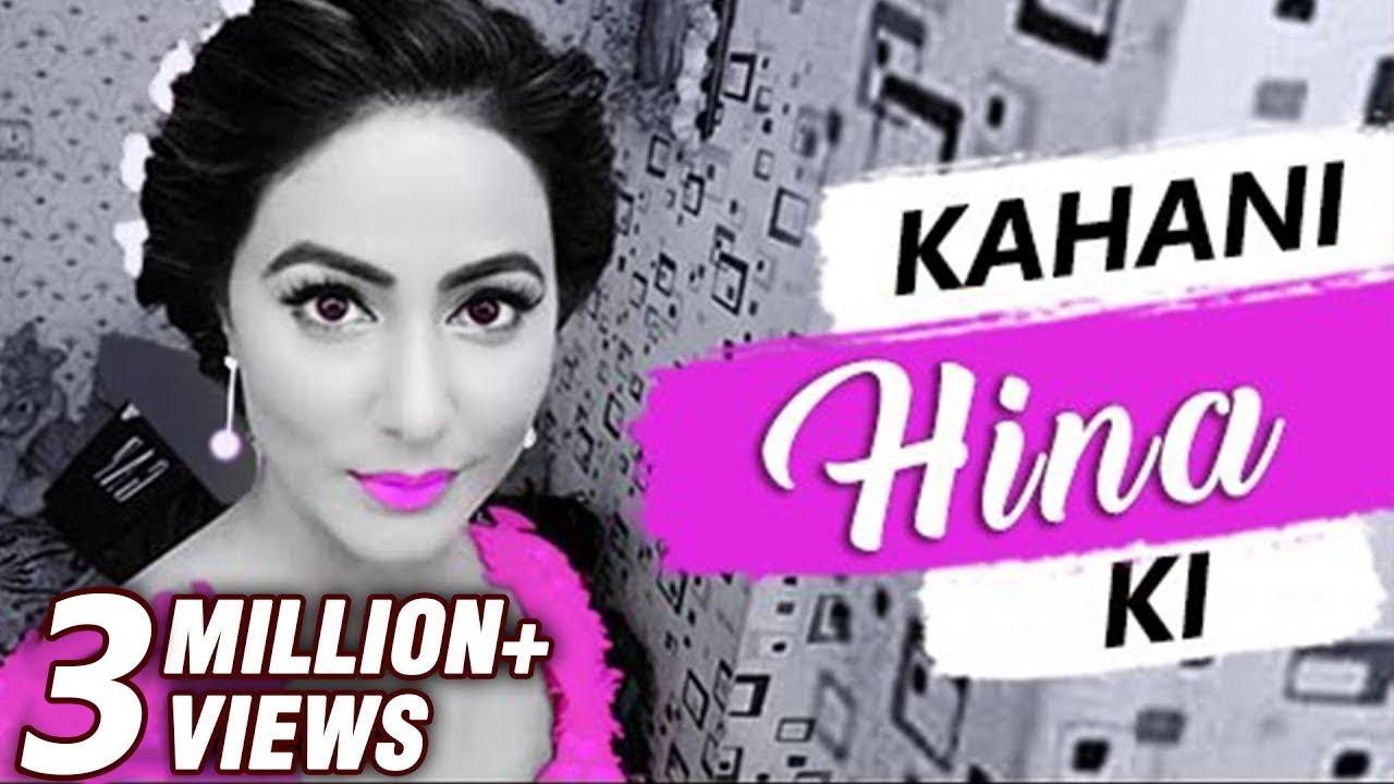 Kahani HINA Ki | Life Story Of HINA KHAN | Biography ...
