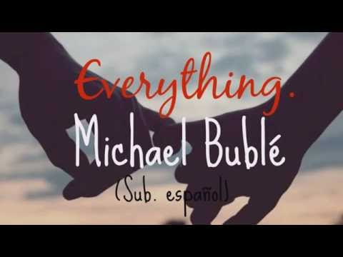Michael Bublé - Everything (SUBTITULADA AL ESPAÑOL)