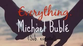 Michael Bublé Everything SUBTITULADA AL ESPAÑOL
