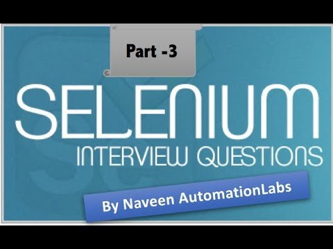 Selenium Interview Questions Part 3 - (Advanced Selenium)