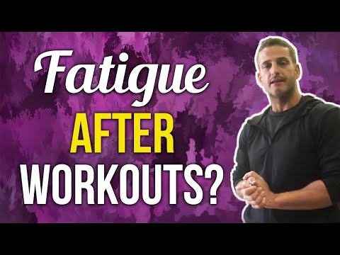 Fatigue After Workouts?