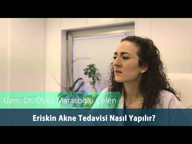 Dr.Öykü Maraşoğlu Çelen - Erişkin Aknesi / Erişkin Akne Tedavisi Nasıl Yapılır ?