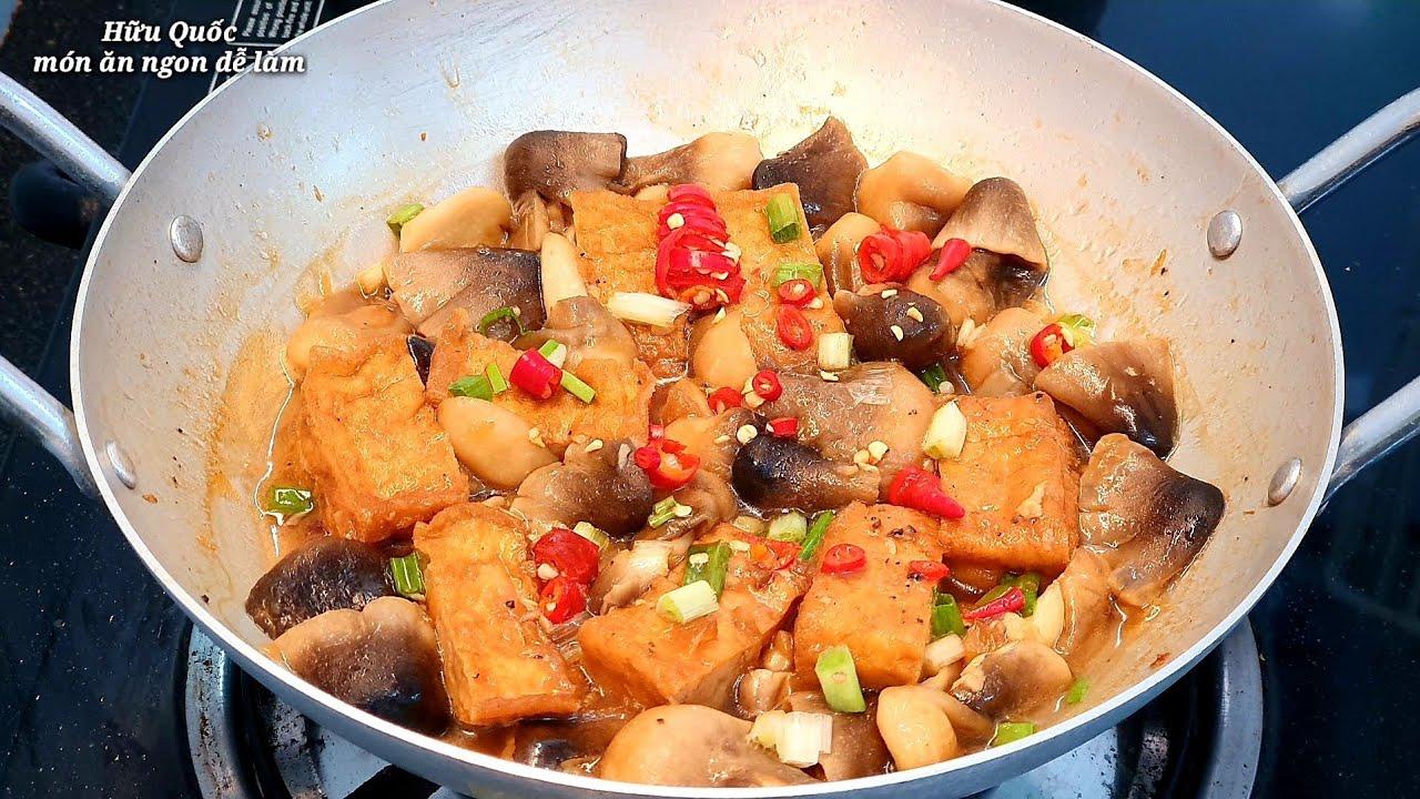 ĐẬU HŨ KHO NẤM RƠM món ngon cho bửa cơm ở gia đình - món ăn ngon dễ làm