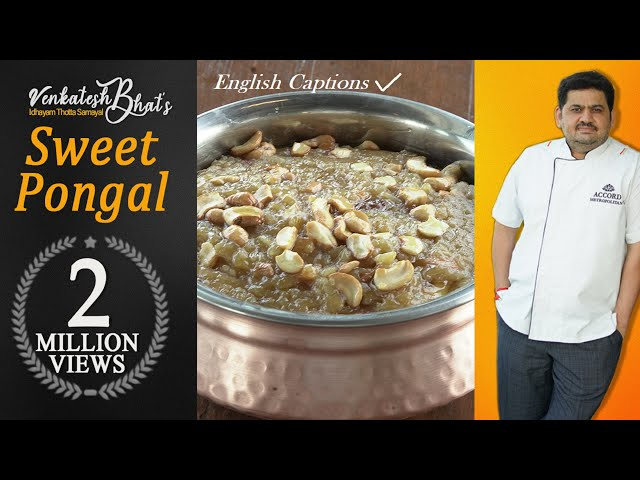 venkatesh bhat makes sakkarai pongal   sweet pongal recipe in Tamil   sweet million