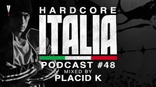 Hardcore Italia - Podcast #48 - Mixed by Placid K