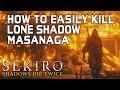 SEKIRO BOSS GUIDES - How To Easily Kill Lone Shadow Masanaga!