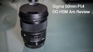 Sigma 50mm F1.4 DG HSM Art (Canon) Review