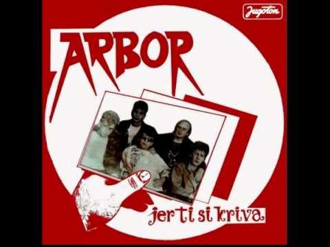 ARBOR - JER TI SI KRIVA 1987 - Preboli me