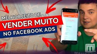 Melhor Jeito de Vender MUITO no Facebook Ads │Passo a Passo