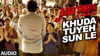 Khuda Tuyeh Sun Le Full Audio Song | Ajab Singh Ki Gajab Kahani | Rishi Prakash Mishra