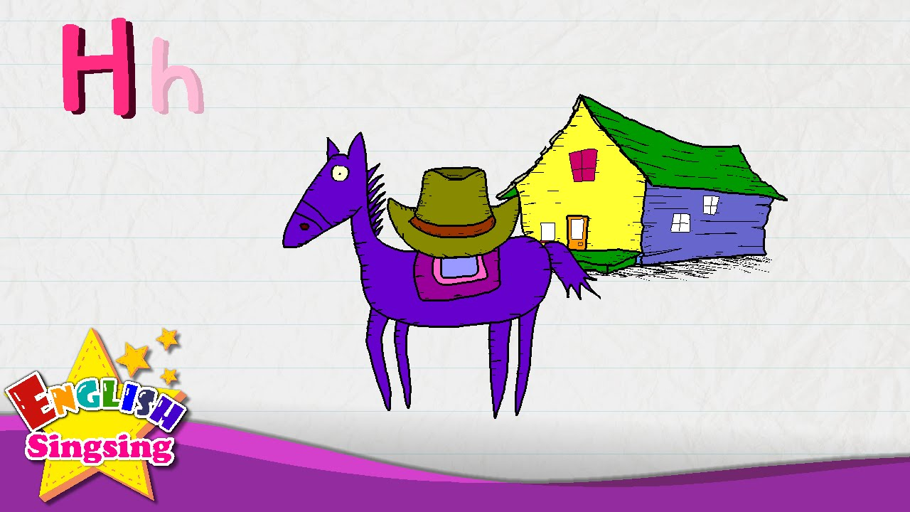 H Is For Hat Horse House Letter H Alphabet Song Learning English For Kids Youtube
