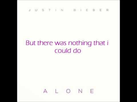 Justin Bieber Alone (Lyrics)