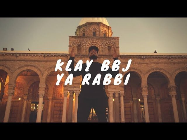 Klay - Ya Rabbi | يا ربّي (Clip Officiel)