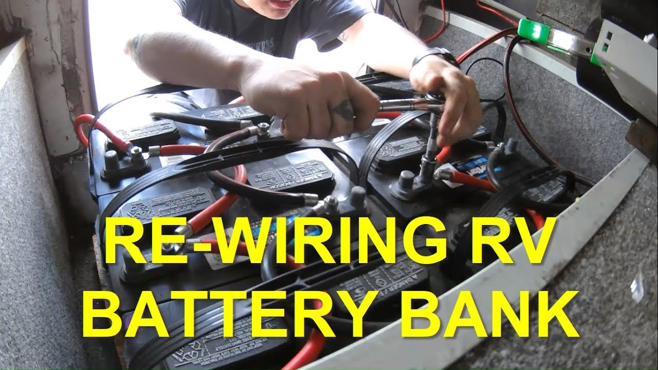 re wiring my off grid rv battery bank youtube rh youtube com