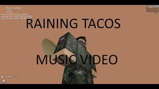 Roblox Raining Tacos Music Video