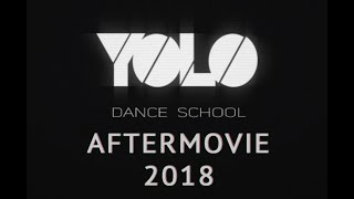 YOLO dance school / Aftermovie 2018
