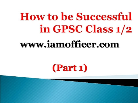 GPSC class 1/2 Strategy (Part 1) prepared by www.iamofficer.com