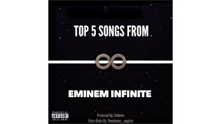Top 5 Songs From Eminem Infinite!