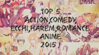 TOP ACTION COMEDY ECCHI HAREM ROMANCE ANIME EVER ! | Includes 2015 !