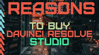 Reasons to buy DaVinci Resolve Studio