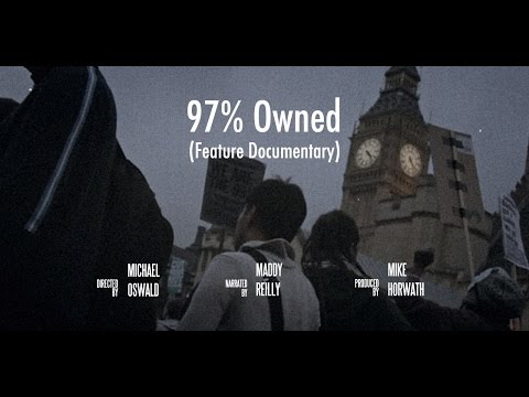 97% Owned - Economic Truth documentary - Queuepolitely cut