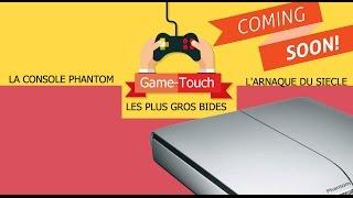 BIENTOT: La Phantom la plus grosse arnaque du jeu vidéo