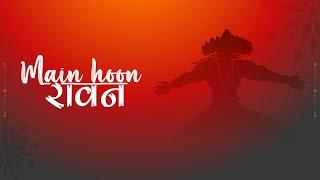 Main Hoon Ravan   Akash Sharma   Bhakt Mahakaal Ka Apaar Main   Ravan Hindi Song 2021