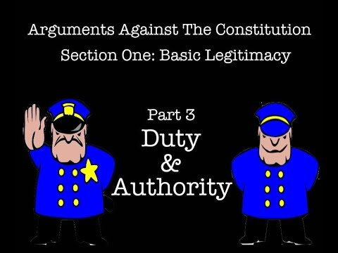 Arguments Against The Constitution, S1 Pt 3: Duty & Authority