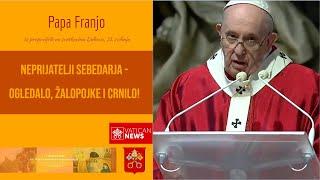 Papa Franjo: Neprijatelji sebedarja - ogledalo, žalopojke i crnilo!