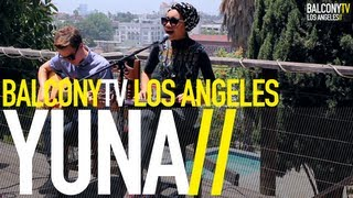 YUNA - I WANNA GO (BalconyTV)