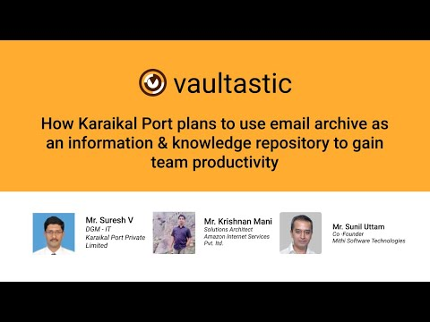 Featured Webinar: How Karaikal Port uses Email Archiving to gain Team Productivity