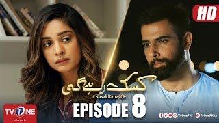 Kasak Rahay Ge | Episode 8 | TV One Drama