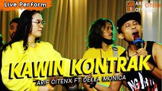 KAWIN KONTRAK - ARIF CITENX FT DELLA MONICA - LIVE PERFORM
